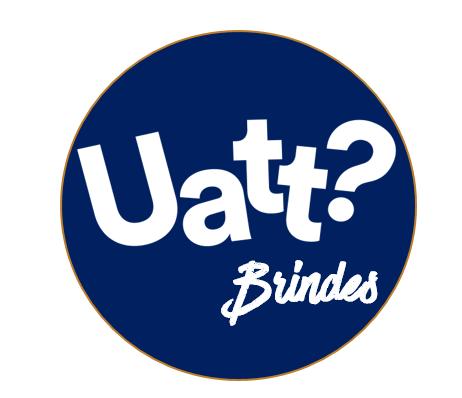 Uatt? Brindes